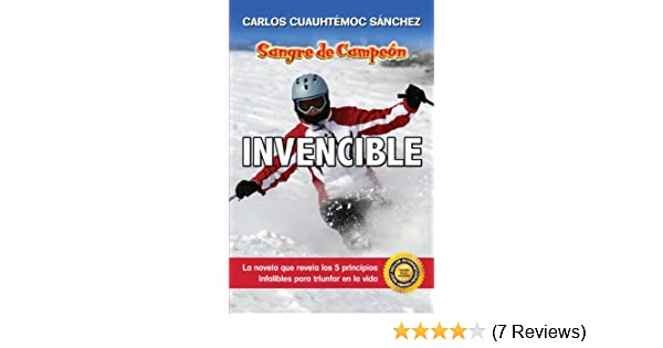 Amazon.com: Invencible (Sangre de Campeon nº 3) (Spanish Edition) eBook: Carlos Cuauhtémoc Sánchez: Kindle Store