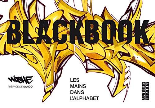 Blackbook: Les mains dans l'alphabet ~ Woshe, Darco