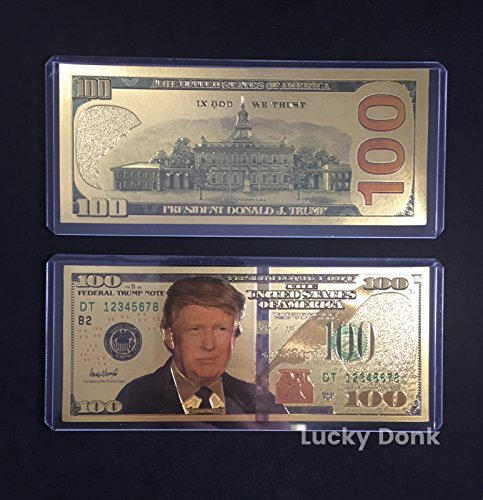 US President Donald Trump 2016 Gold Foil Novelty Hundred Dollar Bill Banknote in Clear Plastic case Plus plastic case and free Lucky Donk Sticker (Dollar Note)