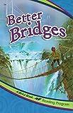 Better Bridges (A Beka Book Reading Program)