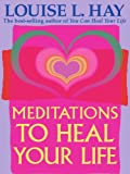 Book Cover for Meditations to Heal Your Life