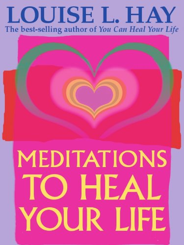 Meditations to Heal Your Life cover