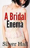 A Bridal Enema