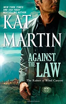 Against the Law (The Raines of Wind Canyon Book 3) by [Martin, Kat]
