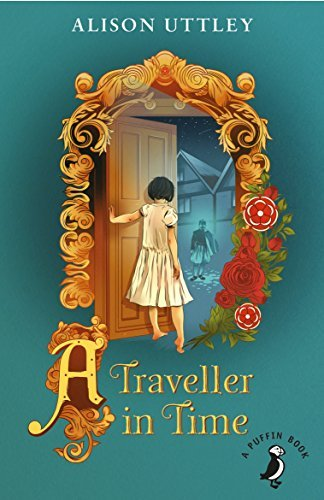 A Traveller in Time (A Puffin Book) by Alison Uttley (2015-07-02)