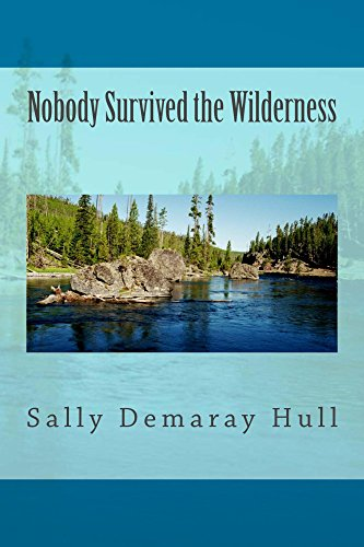 Nobody Survived the Wilderness by [Hull, Sally]