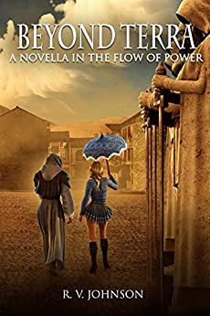 Beyond Terra: A novella in 'The Flow of Power' fantasy series by [Johnson, R.V.]
