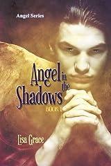 Angel in the Shadows, Book 1 by Lisa Grace: Angel Series (Volume 1) by Lisa Grace (2015-04-16) Paperback