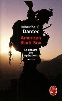 American Black Box : Le théâtre des opérations 2002-2006 par Dantec