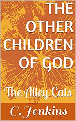 The Other Children of God: The Alley Cats
