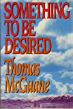 Something to Be Desired, Thomas McGuane, 0394528735