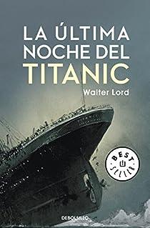 La última noche del Titanic par Walter Lord
