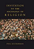Invitation to the Sociology of Religion, Phil Zuckerman, 0415941253