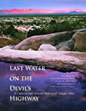 Last Water on the Devil's Highway : A Cultural and Natural History of Tinajas Altas, Broyles, Bill and Hartmann, Gayle Harrison, 0816530831