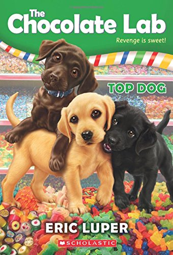 Top Dog (The Chocolate Lab #3) (Chocolate Labs)