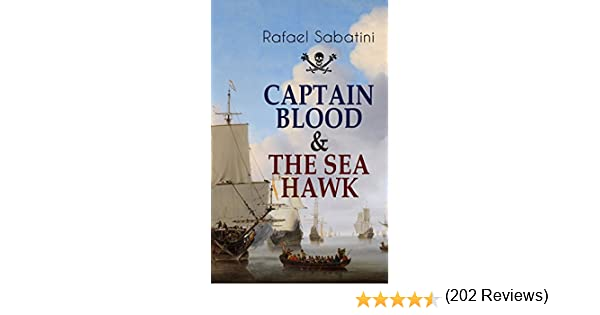 Amazon captain blood the sea hawk tales of daring sea amazon captain blood the sea hawk tales of daring sea adventures and the most remarkable pirate captains ebook rafael sabatini kindle store fandeluxe Ebook collections