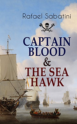 Amazon captain blood the sea hawk tales of daring sea captain blood the sea hawk tales of daring sea adventures and the most remarkable fandeluxe Ebook collections