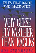 Why Geese Fly Farther Than Eagles: Tales That Ignite the Imagination