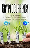 img - for Cryptocurrency: Insider Secrets 2-10 Exciting Crypto Projects Under $1 To Make You Wealthy in 2018 book / textbook / text book