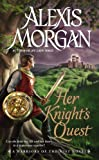 Her Knight's Quest, Alexis Morgan, 0451239598