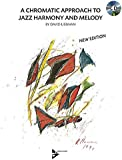 A Chromatic Approach to Jazz Harmony and Melody: Book & CD (Advance Music)