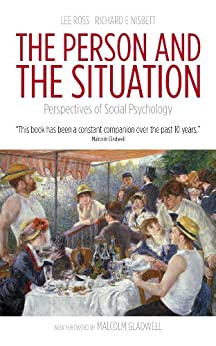 The Person and the Situation by [Ross, Lee, Nisbett, Richard E.]