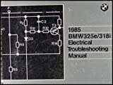 1985 BMW 325e 318i Electrical Troubleshooting Manual