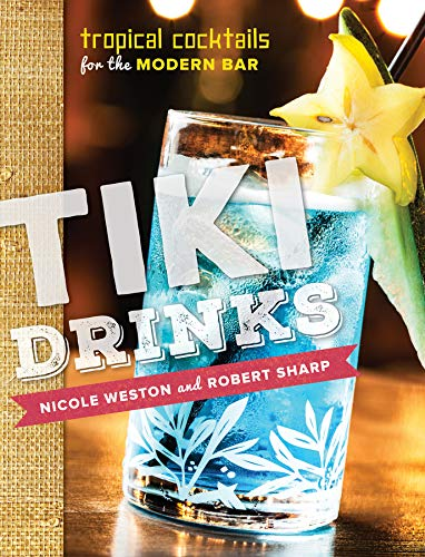 Tiki Drinks: Tropical Cocktails for the Modern Bar ()