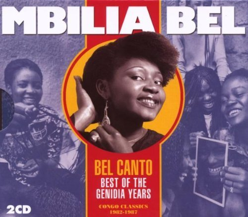 Bel Canto: Best of the Genidia Years (Congo Classics 1982-1987) by Mbilia Bel (2007-12-11)