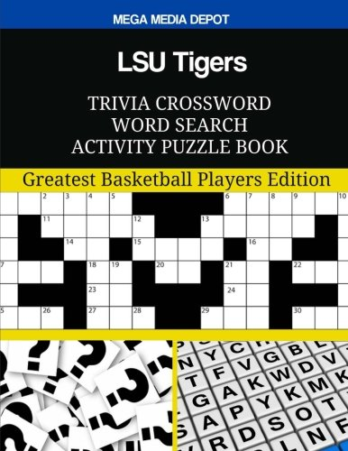 LSU Tigers Trivia Crossword Word Search Activity Puzzle Book: Greatest Basketball Players Edition