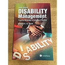 """""""Disability Management Theory, Strategy & Industry Practice, 6th edition"""""""