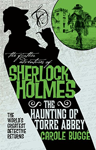 The Further Adventures of Sherlock Holmes - The Haunting of Torre Abbey by [Bugge, Carole]