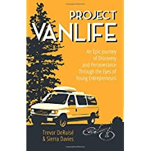 Project VanLife: An Epic Journey of Discovery and Perseverance Through the Eyes of Young Entrepreneurs