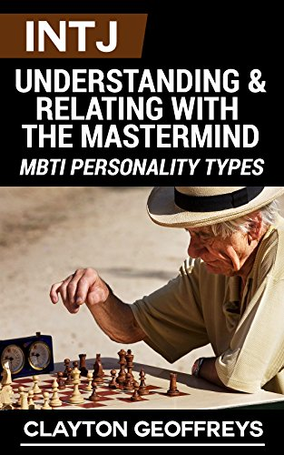 INTJ: Understanding & Relating with the Mastermind (MBTI