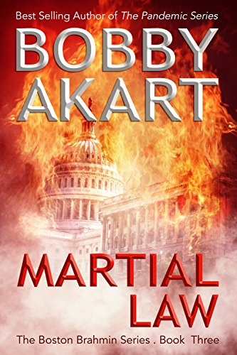 Martial Law: A Political Thriller Fiction Series (Boston Brahmin Political Thrillers Book 3) by [Akart, Bobby]