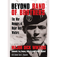 Beyond Band of Brothers: The War Memoirs of Major Dick Winters (English Edition)