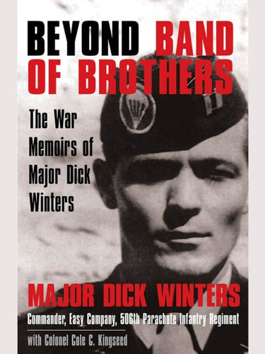(Beyond Band of Brothers: The War Memoirs of Major Dick Winters)