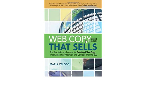 Web Copy That Sells: The Revolutionary Formula for Creating Killer Copy That Grabs Their Attention and Compels Them to Buy (English Edition) eBook: Maria ...