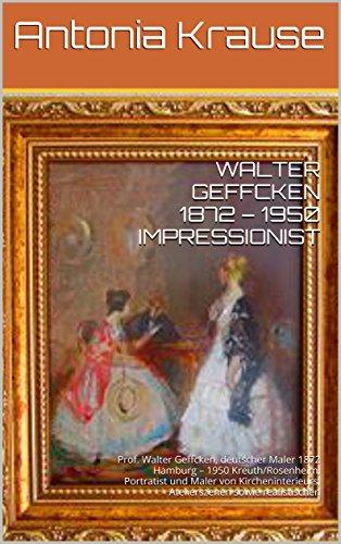 Maler Rosenheim amazon com walter geffcken 1872 1950 impressionist prof walter