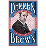 [CONFESSIONS OF A CONJUROR BY BROWN, DERREN]PAPERBACK