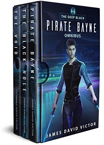 Pirate Bayne Omnibus: The Deep Black: Books 4 - 6 (The Deep Black Omnibus Book 2) by [Victor, James David]