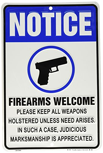 NOTICE FIREARMS WELCOME Please Holster