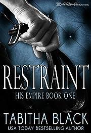 Restraint (His Empire Book 1)