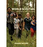 img - for [(World Scouting: Educating for Global Citizenship )] [Author: Eduard Vallory] [Mar-2012] book / textbook / text book
