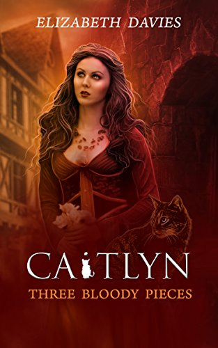 Three Bloody Pieces: a novel of witchcraft and magic (Caitlyn Book 1)