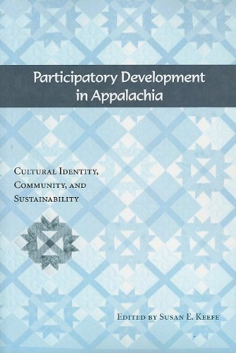 Participatory Development in Appalachia: Cultural Identity, Community, and Sustainability