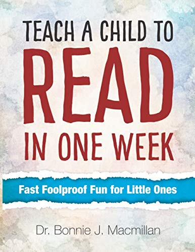 Teach a Child to Read in One Week: Fast Foolproof Fun for Little Ones ()
