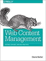 Web Content Management: Systems, Features, and Best Practices Front Cover