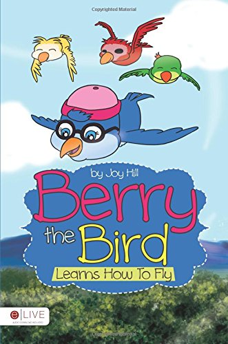 Download Berry the Bird Learns How To Fly PDF