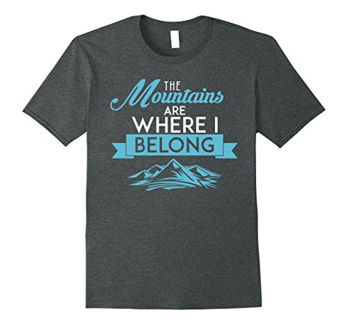 Mens The Mountains Are Where I Belong Cute Nature T-Shirt XL Dark - Cherry At Creek Shops
